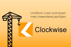 ClockWise en bouwprojecten